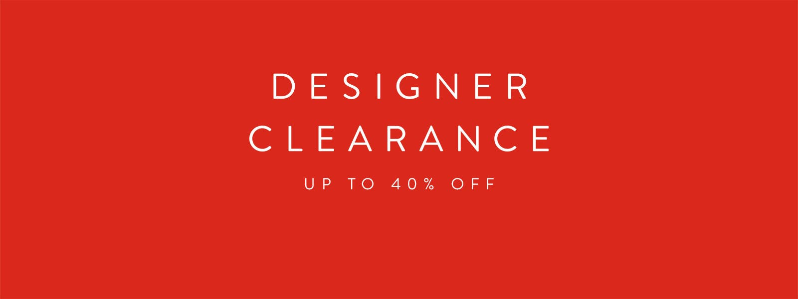 Designer Clearance Sale. Up to 40% off women's designer clothing.
