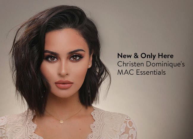 New and only here: Christen Dominique's MAC essentials.