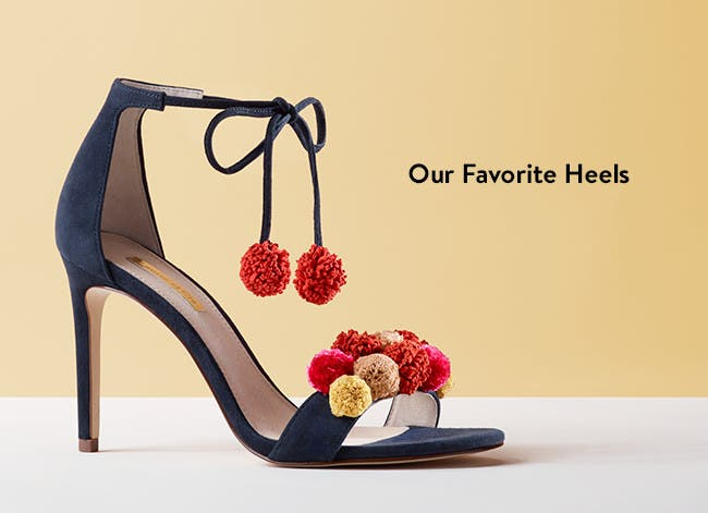 Our favorite heels.