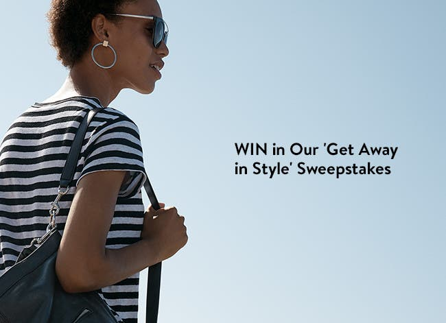 Win in our Get Away in Style sweepstakes.