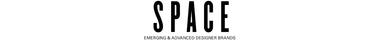 SPACE: EMERGING & ADVANCED DESIGNER BRANDS