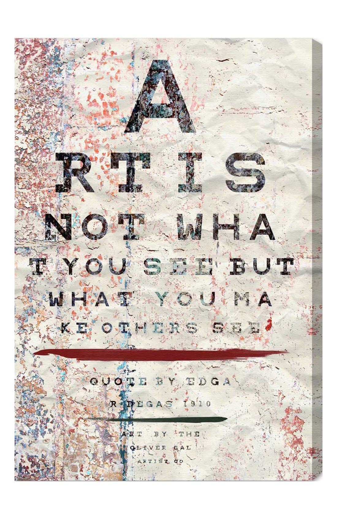 'Art Is Not What You See But What You Make Others See' Wall Art,                         Main,                         color, 250