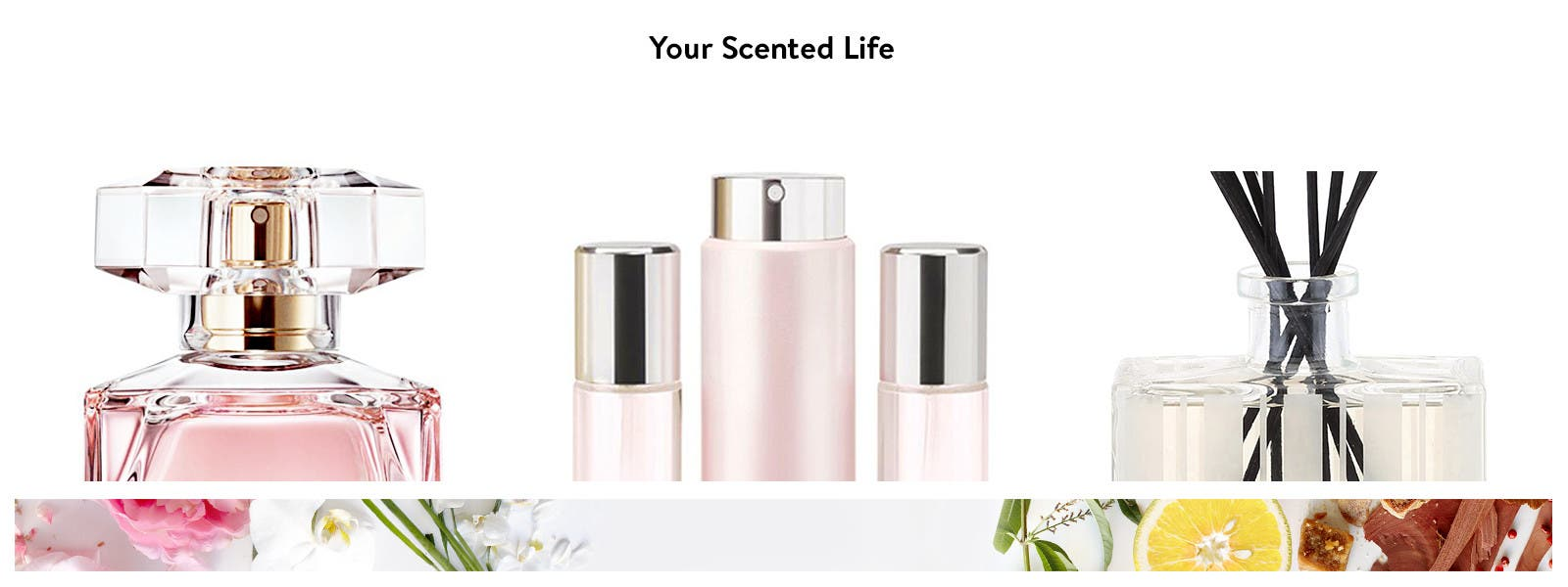 Your scented life.