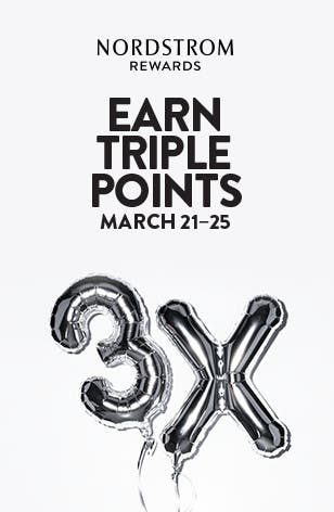 Earn Triple Points March 21–25. Nordstrom Rewards.