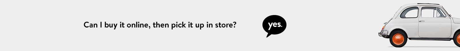 Buy online, pick up in store.