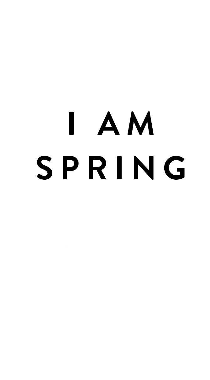 I am spring.