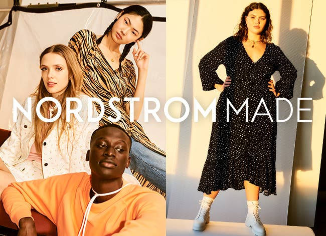 Nordstrom Made: designed with you in mind.