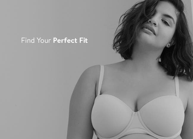 Find your perfect fit.