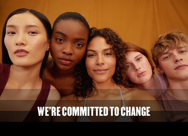 WE'RE COMMITTED TO CHANGE