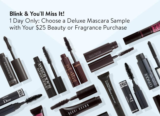 Choose a deluxe mascara sample with your $25 beauty or fragrance purchase.