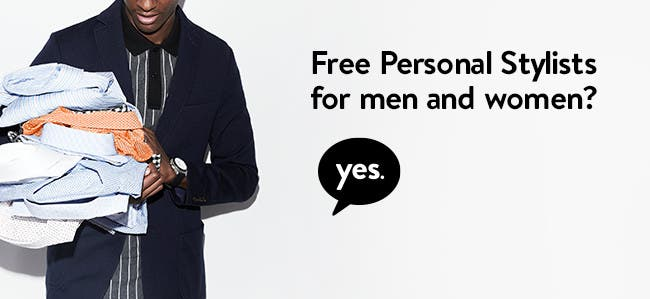 Free Personal Stylists for men and women.