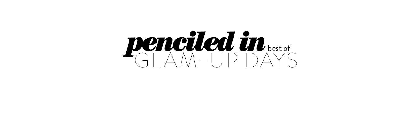 Penciled In: The Best of Glam-Up Days.