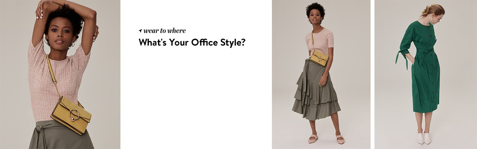Women's work clothing for every office dress code.