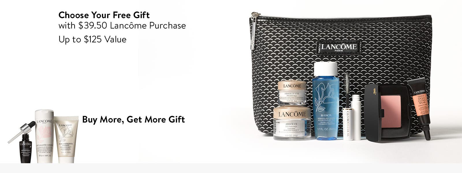 Choose your free gift with $39.50 Lancôme purchase. Up to $125 Value. Buy more, get more gift.