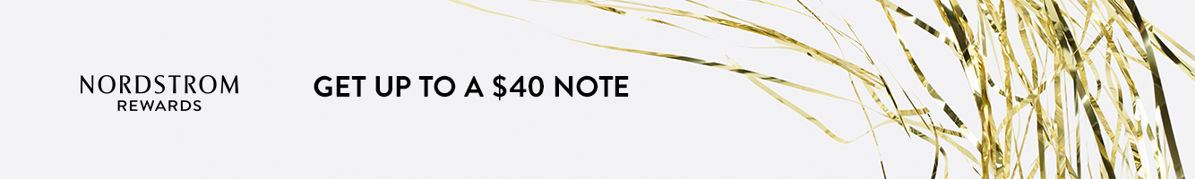 Nordstrom Rewards: get up to a $40 note to spend during the holidays.