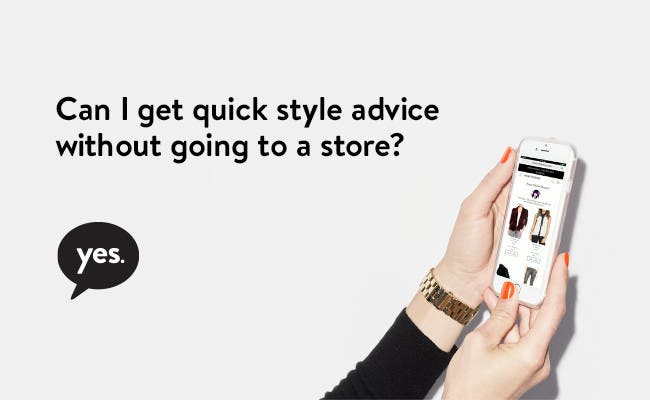 Get quick style advice without going into a store.