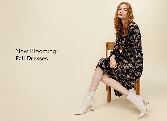 Now blooming: fall dresses.