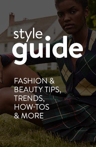 Style guide: fashion and beauty tips, trends, how-tos and more.