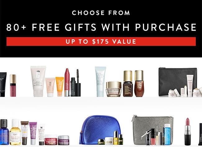 Choose from over 80 gifts with purchase. Up to $175 value.