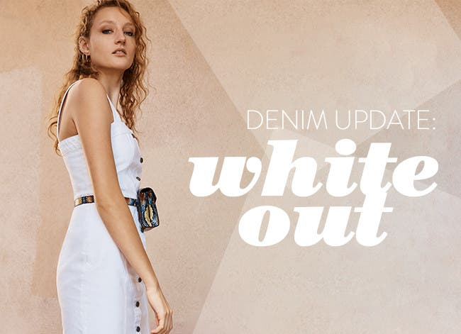 Denim update: white dresses and more.