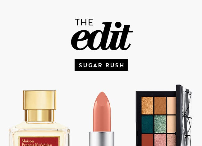 The Edit: Sugar Rush. New and exclusive in makeup and fragrance.
