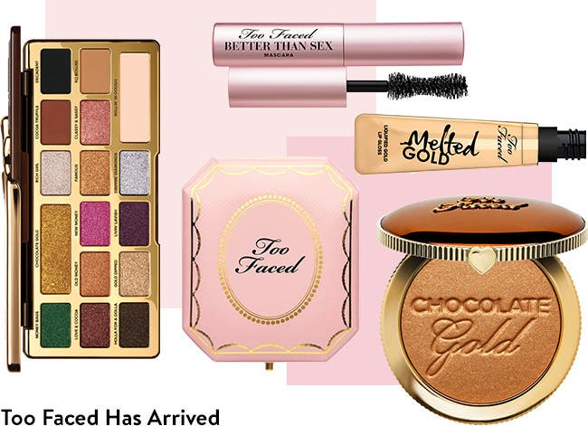 Too Faced Has Arrived