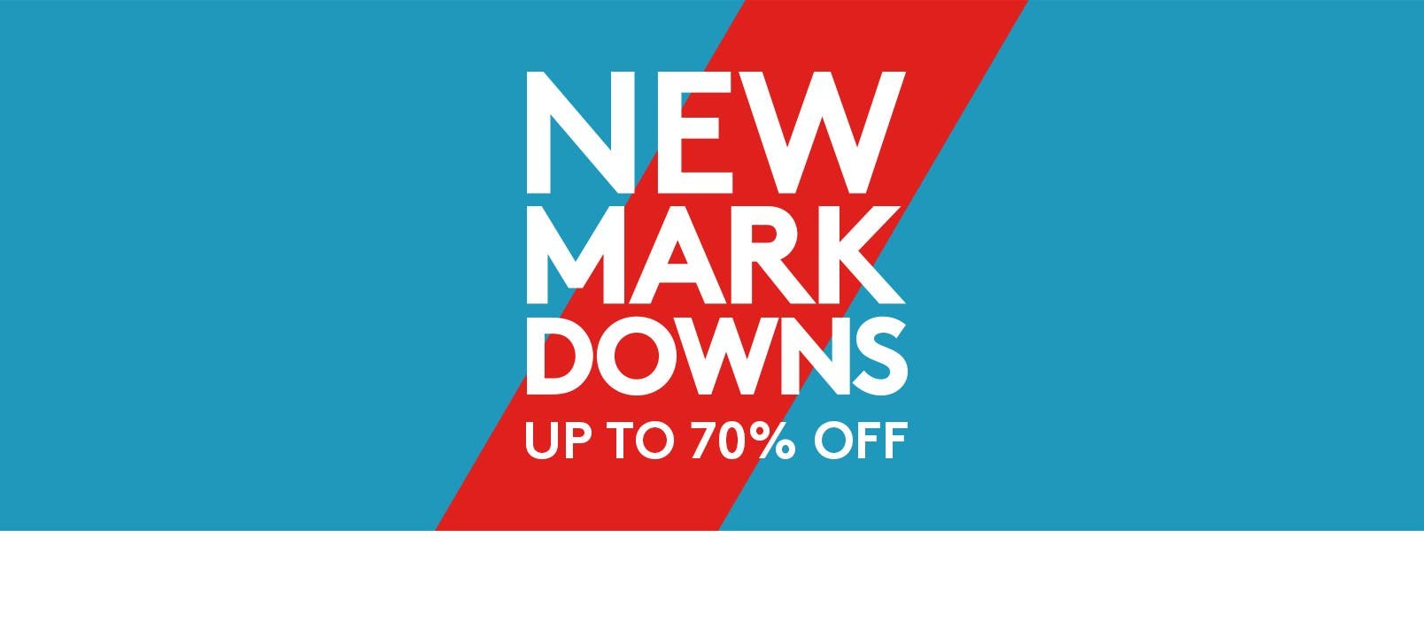 New markdowns up to seventy percent off.