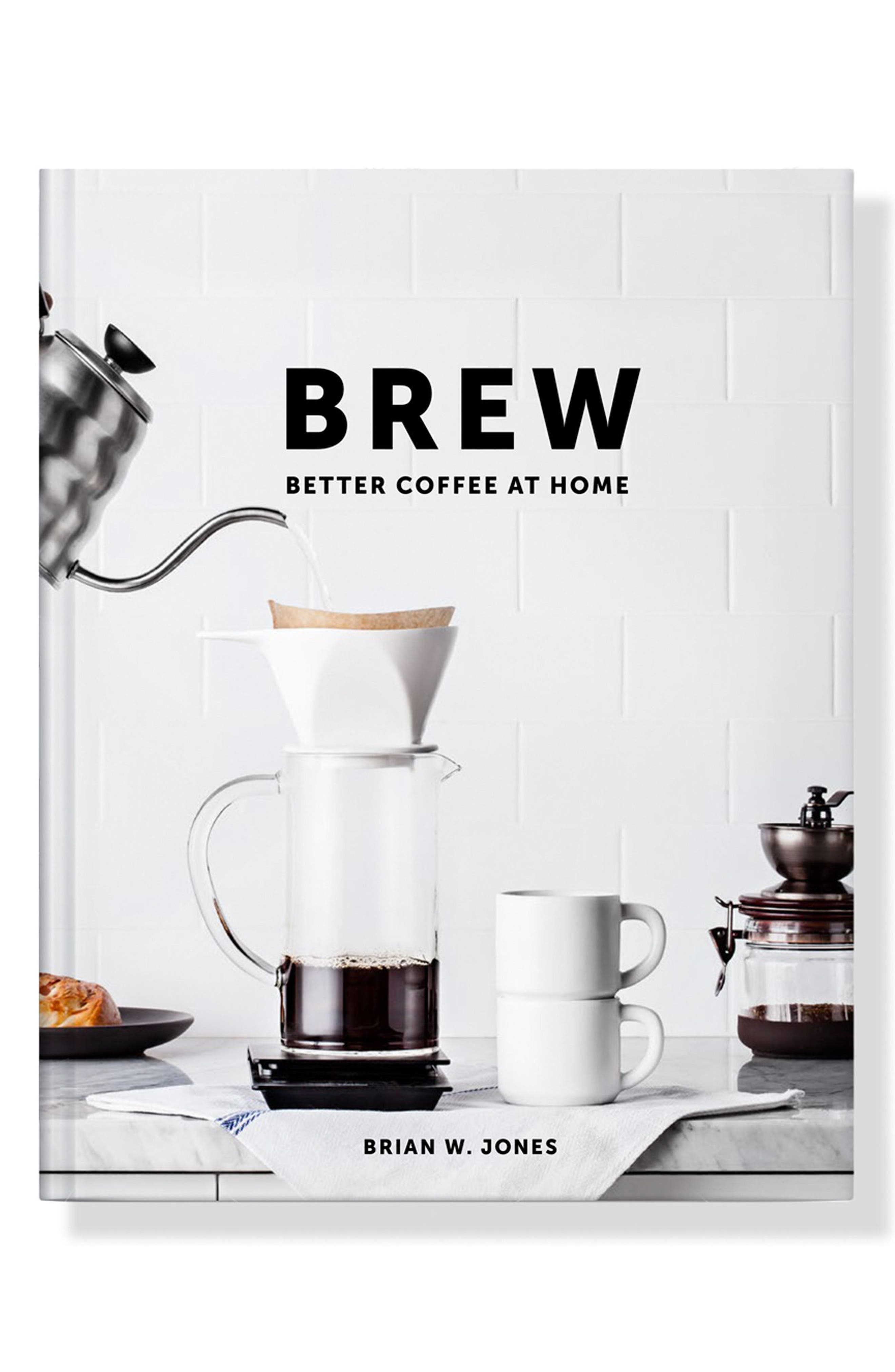 Brew: Better Coffee at Home Cookbook,                             Main thumbnail 1, color,                             020