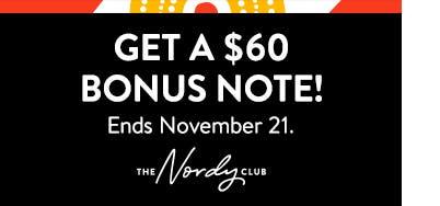 Get a sixty-dollar bonus note. Ends November 21.
