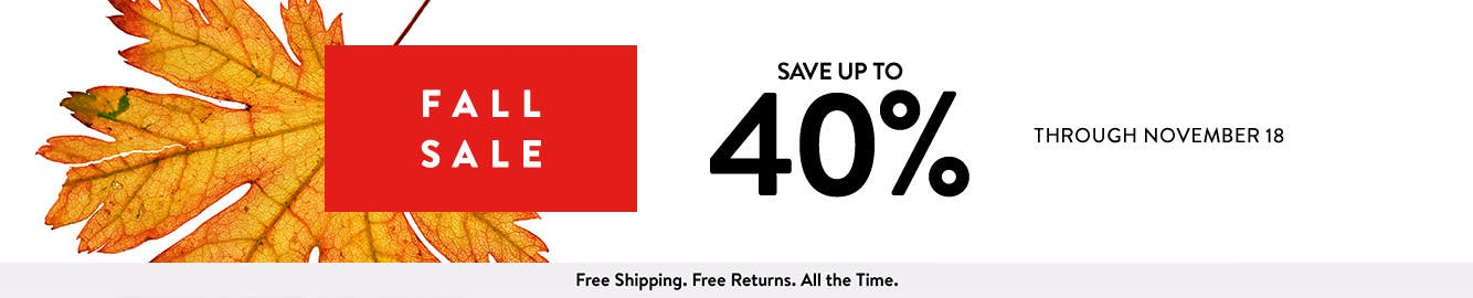 Fall Sale: save up to 40% through November 18.