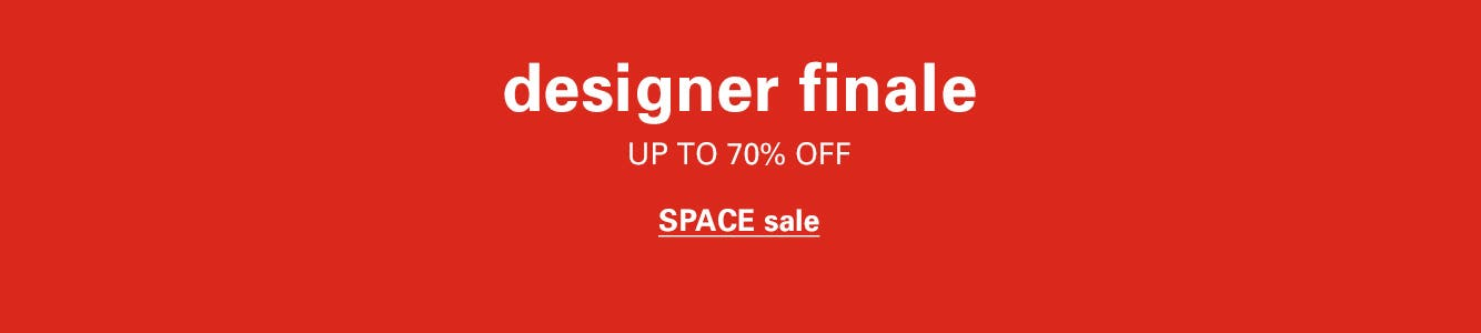 Designer clearance: up to 70% off SPACE.