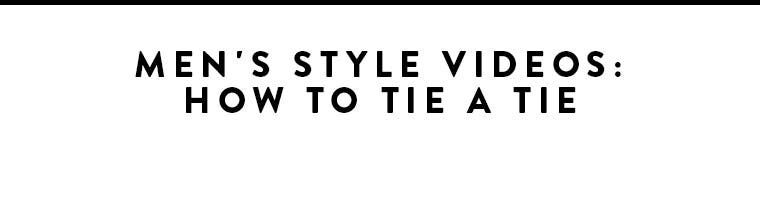 How to tie a tie videos.
