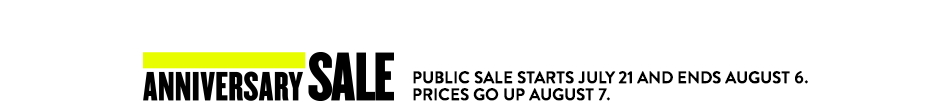 Anniversary Sale: Public Sale Starts July 21 and Ends August 6. Prices go up August 7.