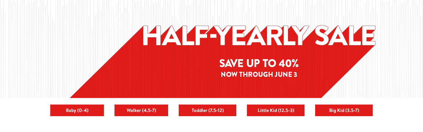 Half-Yearly Sale. Save up to 40% through June 3. Shop kids' sale shoes by size.