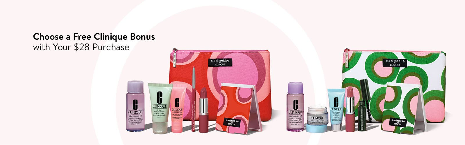 Choose a free bonus with $28 Clinique purchase.