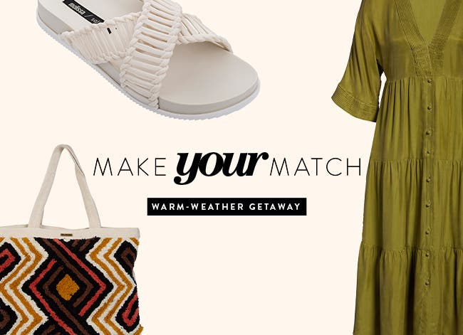 make your match: warm-weather getaway.