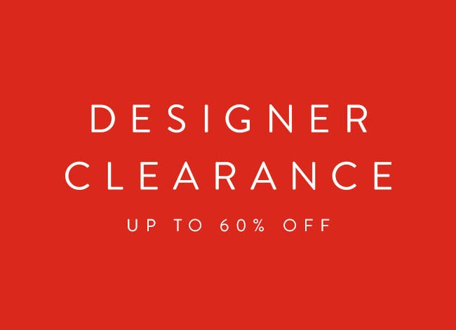 Designer Clearance Sale. Up to 60% off women's designer collections.