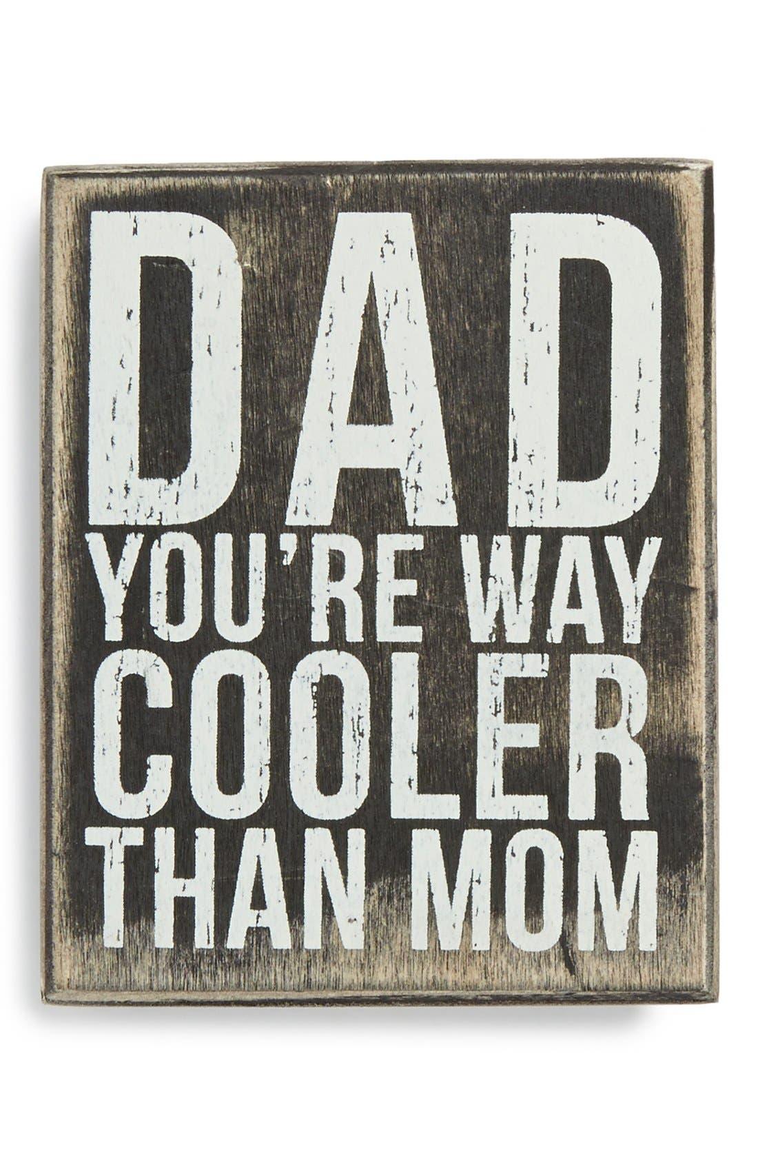 'Way Cooler Than Mom' Box Sign,                             Main thumbnail 1, color,