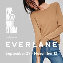 Pop-In@Nordstrom Welcomes Everlane. September 29-November 12.