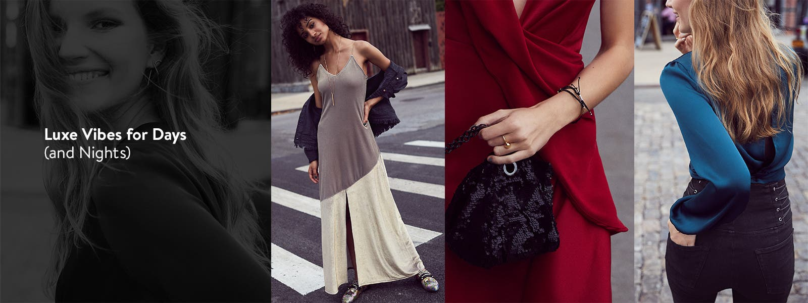 Luxe vibes for days and nights: lush fabrics and romantic details.