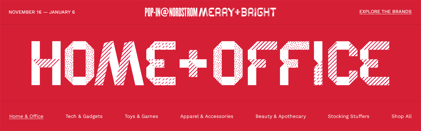 Shop home & office. Pop-In@Nordstrom Merry+Bright. November 16 to January 6.