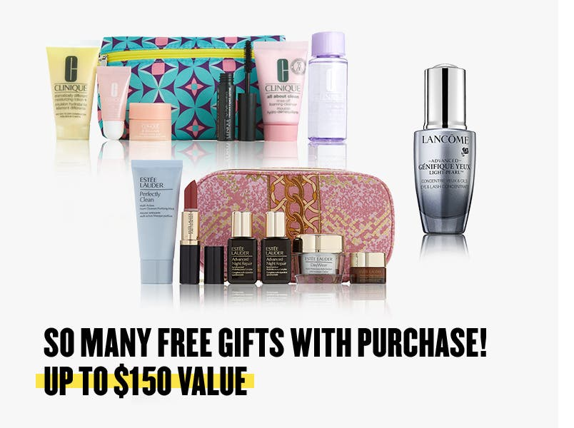 So many gifts with purchase. Up to $150 value.