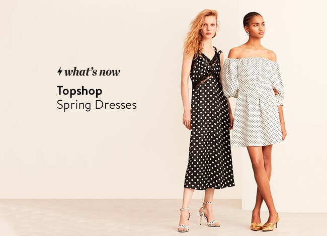What's now: Topshop spring dresses.