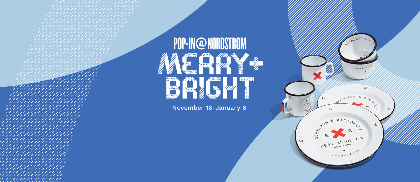 Pop-In@Nordstrom Merry+Bright. November 16 to January 6.