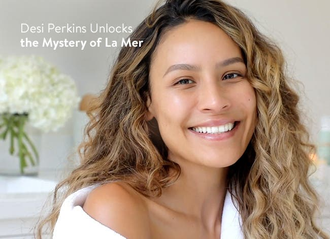 Desi Perkins unlocks the mystery of La Mer.