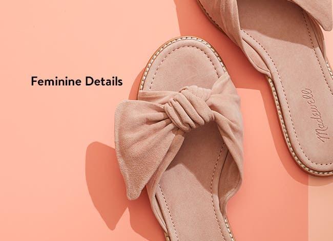Feminine details.