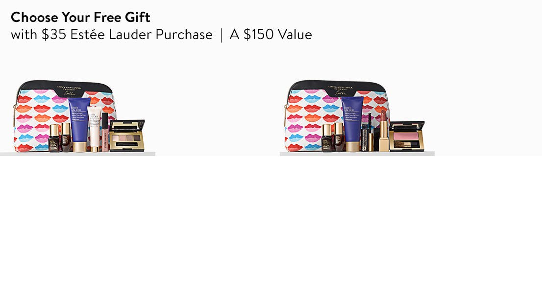 Choose your free gift with $35 Estée Lauder purchase. A $150 value.