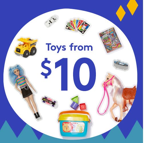 Toys from ten dollars.