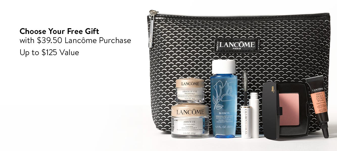 Choose your free gift with $39.50 Lancôme purchase. Up to $125 Value.
