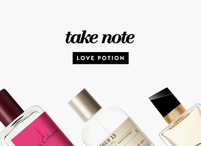 Take Note / Love Potion: Valentine's Day scents to wear and give.